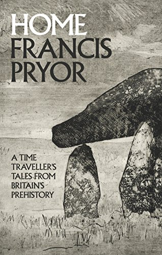 9781846144875: Home: A Time Traveller's Tales from Britain's Prehistory