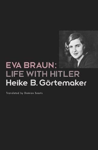 9781846144899: Eva Braun: Life with Hitler