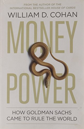 9781846144998: Money and Power: How Goldman Sachs Came to Rule the World