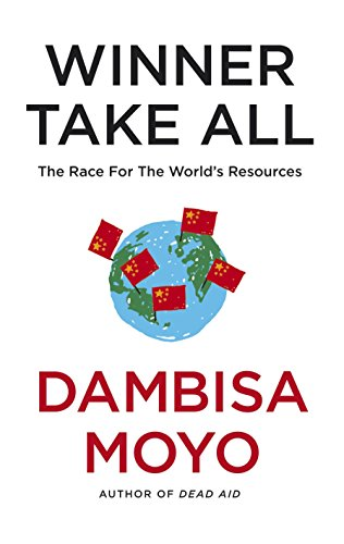 9781846145032: Winner Take All: China's Race For Resources and What It Means For Us