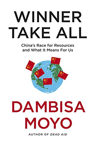 9781846145049: Winner Take All: China's Race For Resources and What It Means For Us