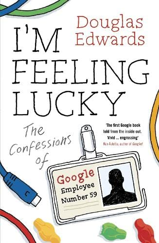 9781846145124: I'm Feeling Lucky: The Confessions of Google Employee Number 59