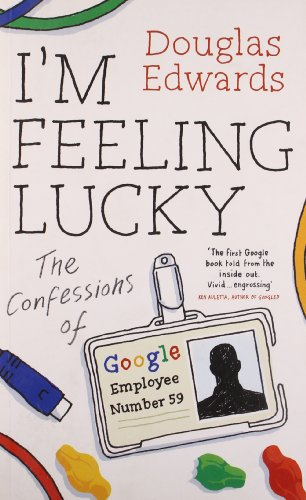 9781846145131: I'm Feeling Lucky: The Confessions of Google Employee Number 59