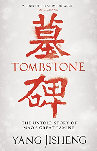 9781846145186: Tombstone: The Untold Story of Mao's Great Famine
