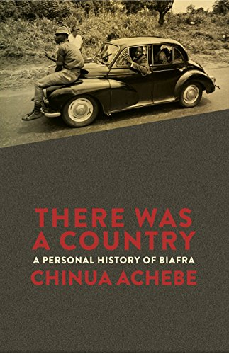 9781846145766: There Was a Country: A Personal History of Biafra