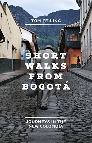 9781846145834: Short Walks from Bogotá: Journeys in the new Colombia