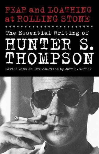 9781846145902: Fear and Loathing at Rolling Stone: The Essential Writing of Hunter S. Thompson