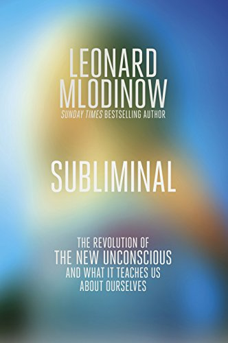 9781846145964: Subliminal: How You Unconscious Mind Rules Your Behaviour. Leonard Mlodinow
