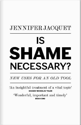 9781846146114: Is Shame Necessary?: New Uses for an Old Tool