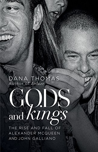 9781846146138: Gods and Kings: The Rise and Fall of Alexander McQueen and John Galliano