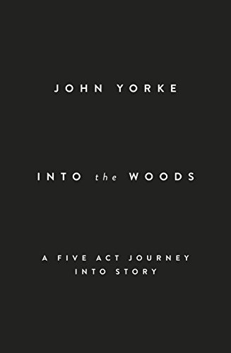9781846146435: Into the Woods: A Five Act Journey into Story