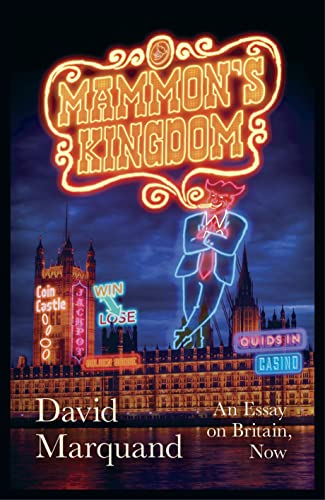 9781846146725: Mammon's Kingdom: An Essay on Britain, Now