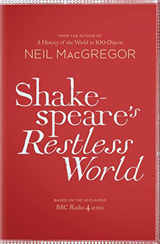 9781846146756: Shakespeare's Restless World: An Unexpected History in Twenty Objects
