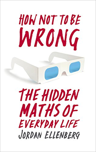 9781846146787: How Not to Be Wrong: The Hidden Maths of Everyday Life