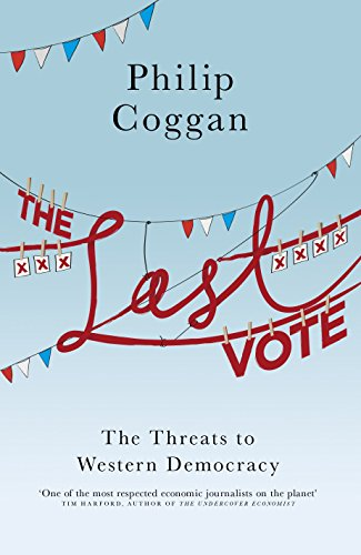 9781846146893: The Last Vote: The Threats to Western Democracy