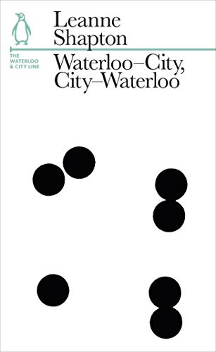 Waterloo-City, City-Waterloo: The Waterloo and City Line: Shapton, Leanne