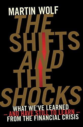 9781846146978: The Shifts and the Shocks: What we've learned - and have still to learn - from the financial crisis
