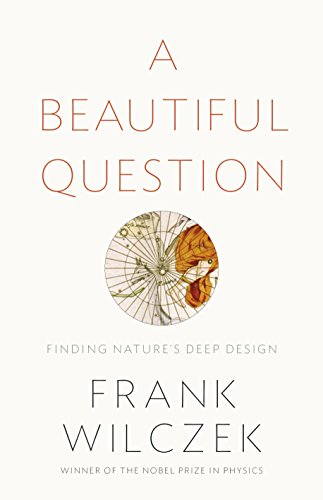 9781846147012: A Beautiful Question: Finding Nature's Deep Design