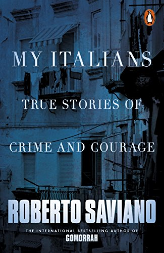 9781846147043: My Italians: True Stories of Crime and Courage