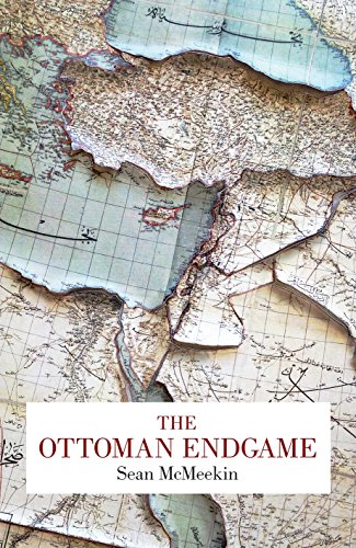 9781846147050: The Ottoman Endgame: War, Revolution and the Making of the Modern Middle East, 1908-1923