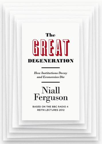 9781846147326: The Great Degeneration: How Institutions Decay and Economies Die