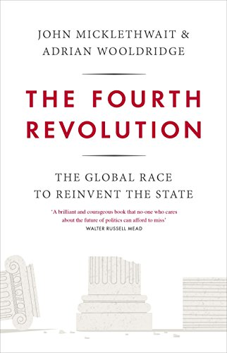 9781846147333: The Fourth Revolution: The Global Race to Reinvent the State