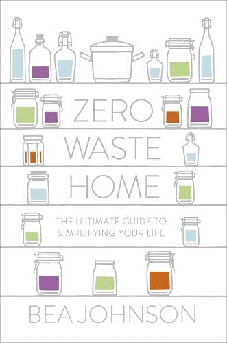 9781846147456: Zero Waste Home: The Ultimate Guide to Simplifying Your Life