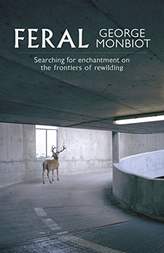 9781846147487: Feral: Searching for Enchantment on the Frontiers of Rewilding