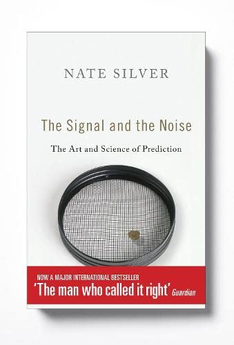 9781846147524: The Signal and the Noise: The Art and Science of Prediction