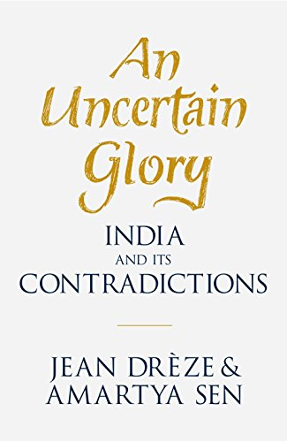 9781846147616: An Uncertain Glory: India and its Contradictions