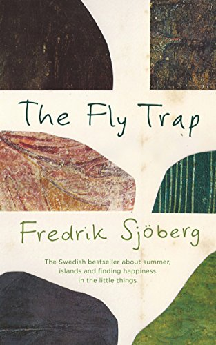 9781846147760: The Fly Trap: A Book About Summer, Islands and the Freedom of Limits