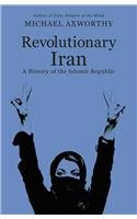 9781846147876: Revolutionary Iran: A History of the Islamic Republic