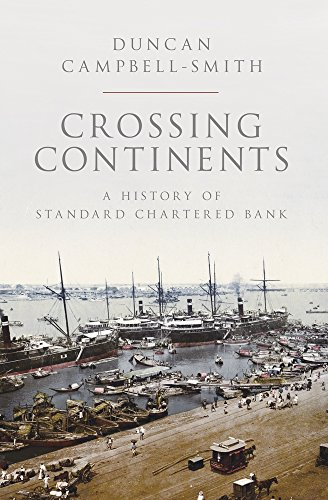9781846148231: Crossing Continents: A History of Standard Chartered Bank