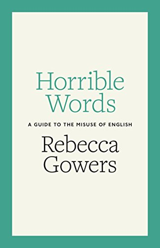 9781846148514: Horrible Words: A Guide to the Misuse of English