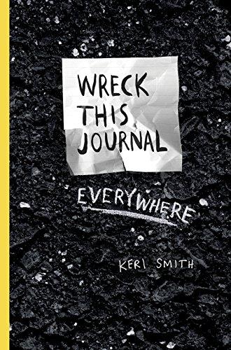 Wreck This Journal Everywhere: Smith, Keri