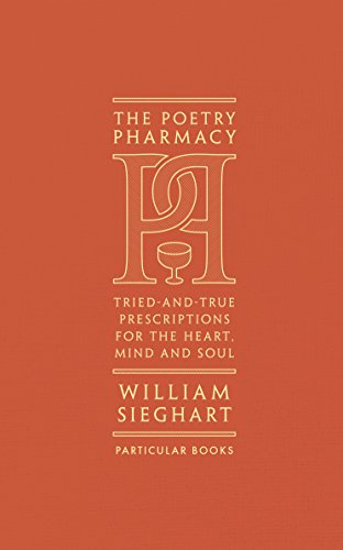 9781846149542: The Poetry Pharmacy: Tried-and-True Prescriptions for the Heart, Mind and Soul