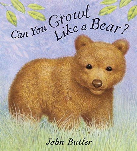 Can You Growl Like a Bear?: John Butler