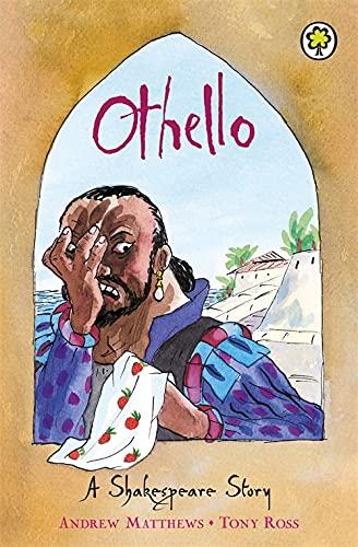 Othello [Paperback] [Jan 01, 2007] Matthews, Andrew (Shakespeare Stories) (9781846161841) by Matthews, AndrewM