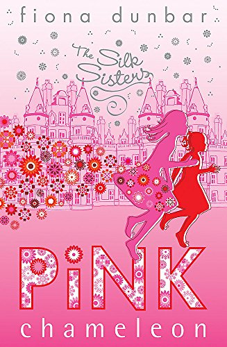 9781846162305: The Silk Sisters: Pink Chameleon: Book 1