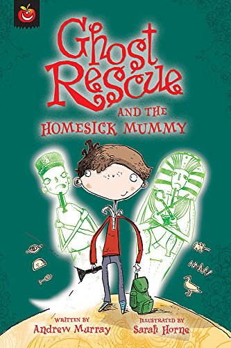 Ghost Rescue and the Homesick Mummy (1846163528) by Andrew Murray