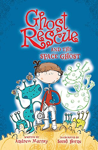 Ghost Rescue and the Space Ghost (9781846163661) by Murray, Andrew