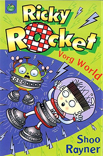 Ricky Rocket: Vorg World: Rayner, Shoo