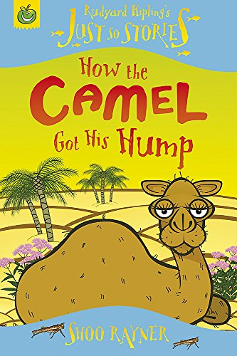 9781846163982: How the Camel Got His Hump (Just So Stories)