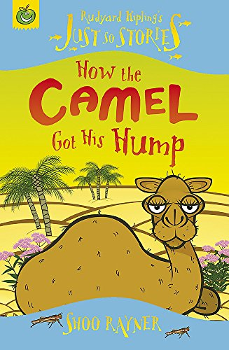 9781846164071: How the Camel Got His Hump (Just So Stories)