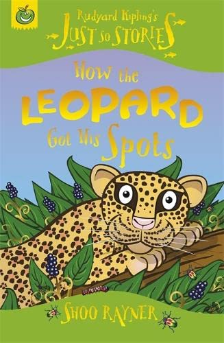 9781846164095: How the Leopard Got His Spots (Rudyard Kipling's Just So Stories)