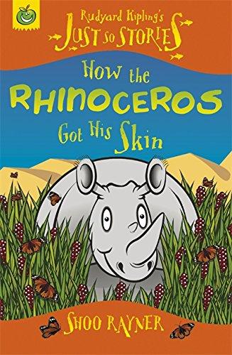9781846164101: How the Rhinoceros Got His Skin (Rudyard Kipling's Just So Stories)