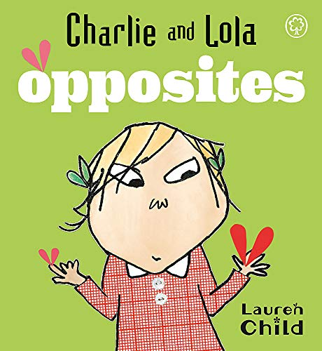 9781846164538: Opposites: Board Book (Charlie and Lola)