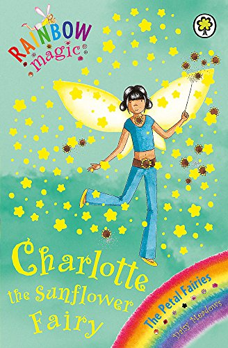 9781846164606: Charlie the Sunflower Fairy: The Petal Fairies Book 4 (Rainbow Magic)