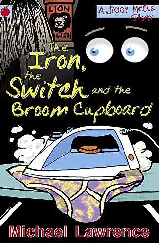 The Iron, the Switch and the Broom Cupboard (Jiggy McCue)