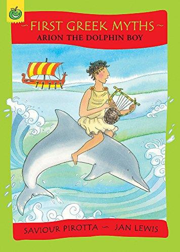 9781846164743: Arion The Dolphin Boy (First Greek Myths)